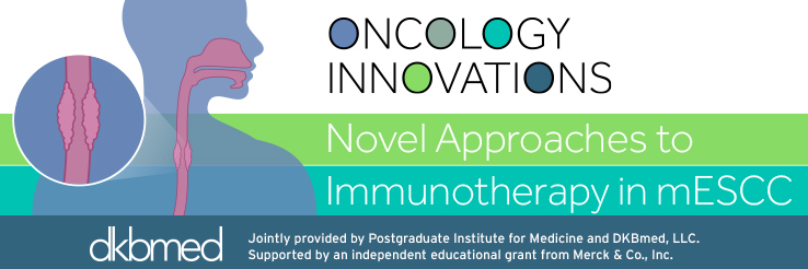 Interactive Infographic to Educate Clinicians on Novel Approaches to Immunotherapy in Advanced Esophageal Squamous Cell Carcinoma