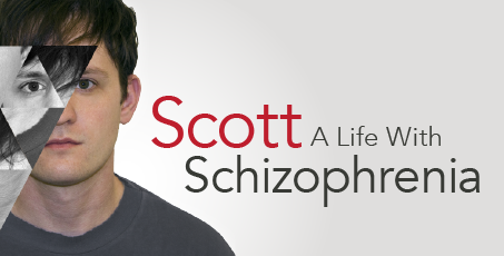 Scott: A Life With Schizophrenia