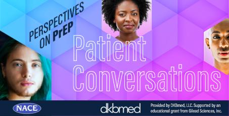 Perspectives on PrEP: Patient Conversations